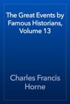 The Great Events By Famous Historians Volume 13