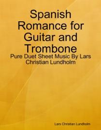 Spanish Romance For Guitar And Trombone