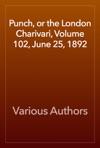 Punch Or The London Charivari Volume 102 June 25 1892