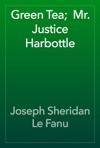 Green Tea  Mr Justice Harbottle
