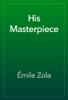 Émile Zola - His Masterpiece  artwork