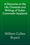 A Discourse On The Life Character And Writings Of Gulian Crommelin Verplanck