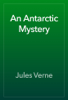 Jules Verne - An Antarctic Mystery artwork