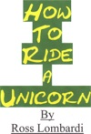 How To Ride A Unicorn