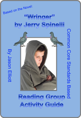 Wringer by Jerry Spinelli Reading Group Activity Guide - Jason Elliott book