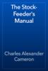 Charles Alexander Cameron - The Stock-Feeder's Manual artwork