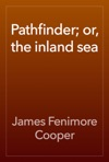 Pathfinder Or The Inland Sea