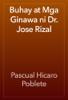 Pascual Hicaro Poblete - Buhay at Mga Ginawa ni Dr. Jose Rizal жЏ'ењ–