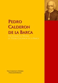 The Collected Works Of Pedro Calderon De La Barca Pedro Calderón De La Barca Pdf Download Ebooklibrary