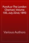 Punchor The London Charivari Volume 105 July 22nd 1893