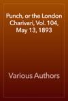 Punch Or The London Charivari Vol 104 May 13 1893