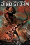Male Power Fantasy Vol One Dino-Storm