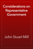 John Stuart Mill - Considerations on Representative Government artwork