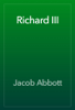 Jacob Abbott - Richard III artwork