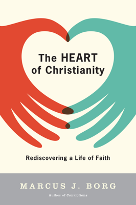 The Heart of Christianity - Marcus J. Borg book