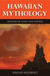 Hawaiian Mythology - Legends Of Gods And Ghosts