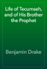 Benjamin Drake - Life of Tecumseh, and of His Brother the Prophet artwork