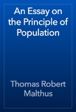 An Essay On The Principle Of Population By Thomas Robert Malthus On  An Essay On The Principle Of Population Is Available For Download From  Apple Books Order Writing Service also Hire Writer  Health Essay Sample