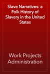 Slave Narratives A Folk History Of Slavery In The United States