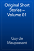 Guy de Maupassant - Original Short Stories — Volume 01 artwork