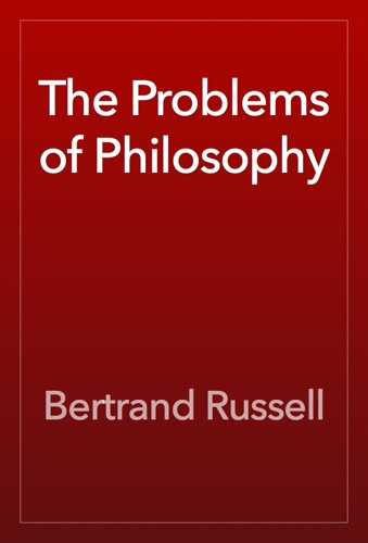 The Problems of Philosophy - Bertrand Russell - Bertrand Russell