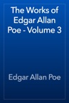The Works Of Edgar Allan Poe - Volume 3