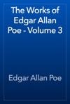 The Works Of Edgar Allan Poe - Volume 3