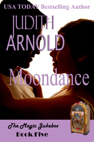 Judith Arnold - Moondance: A single mother. A long-lost lover. A magic song.