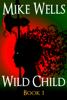 Mike Wells - Wild Child artwork