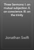 Jonathan Swift - Three Sermons: I. on mutual subjection. II. on conscience. III. on the trinity artwork