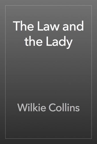 Wilkie Collins - The Law and the Lady