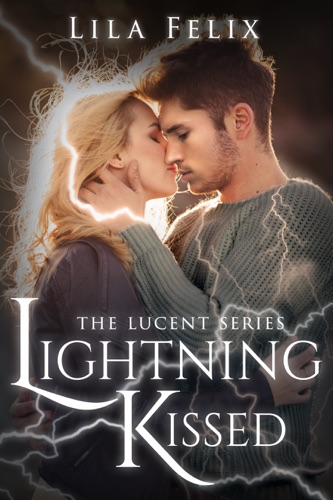 Lightning Kissed - Lila Felix - Lila Felix