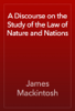 James Mackintosh - A Discourse on the Study of the Law of Nature and Nations artwork
