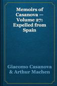 Memoirs of Casanova — Volume 27: Expelled from Spain