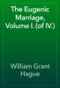 William Grant Hague - The Eugenic Marriage, Volume I. (of IV.) artwork