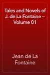 Tales And Novels Of J De La Fontaine  Volume 01