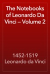 The Notebooks Of Leonardo Da Vinci  Volume 2