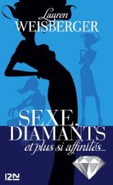 Sexe, diamants et plus si affinités... PDF Download