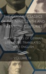 The German Classics Of The Nineteenth And Twentieth Centuries Masterpiece Of German Literature Vol 19