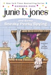 Junie B Jones And Some Sneaky Peeky Spying