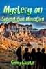 Mystery On Superstition Mountain: A Summer Camp Mystery Kids Adventure