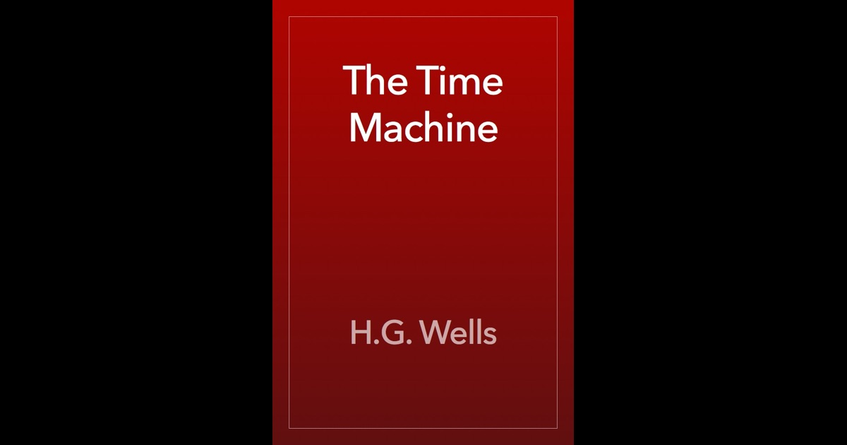 a book report on the time machine a science fiction novella by h g wells Everything you need to know about the genre of hg wells's the time machine, written by experts what makes wells's book science fiction is less the time part and more the machine part it's also useful to think of the time machine as science fiction because wells uses this book to.