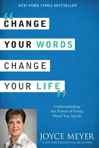 Joyce Meyer - Change Your Words, Change Your Life