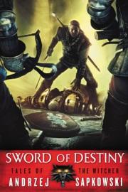 Sword of Destiny - Andrzej Sapkowski & David A French