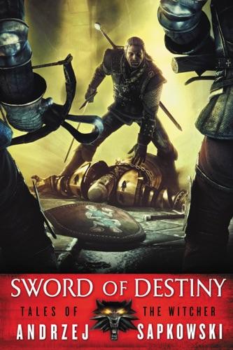 Andrzej Sapkowski & David A French - Sword of Destiny