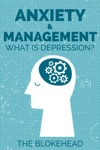 Anxiety  Management What Is Depression