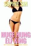 Huge Hung Elf King MF Erotica Comedy Huge Member Fantasy