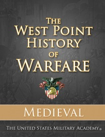 THE WEST POINT HISTORY OF WARFARE: MEDIEVAL