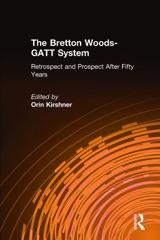 The Bretton Woods-GATT System
