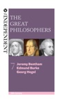 The Great Philosophers Jeremy Bentham Edmund Burke And Georg Hegel